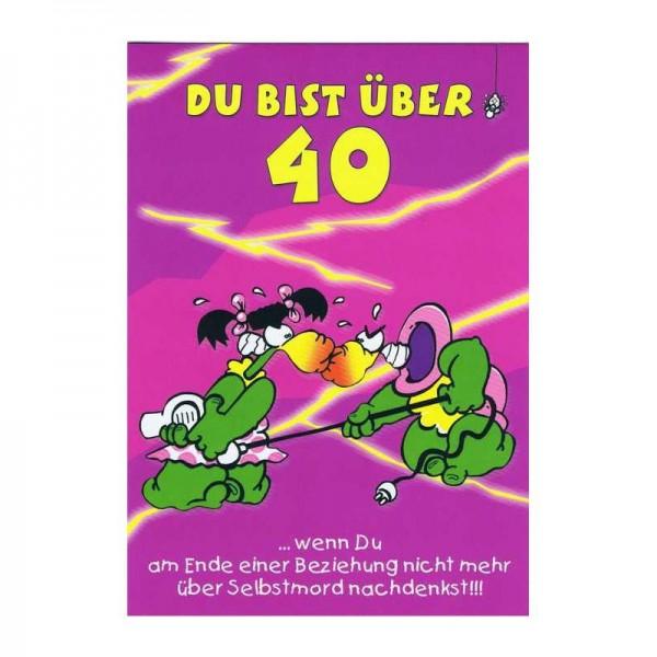 """Geburtstagskarte mit Humor """"Du bist über 40"""""""