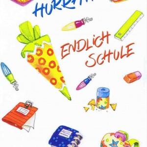 Glückwunschkarte Schulanfang, Hurra Endliche Schule