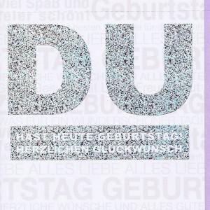 Geburtstagskarte mit Silberfolie - DU