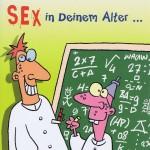 Freche Geburtagskarte - Sex in deinem Alter