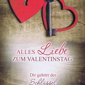 Valentinstag - Dir gehört der Schlüssel zu meinem Herzen